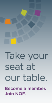 Take your seat at our table. Become a member. Join NQF.